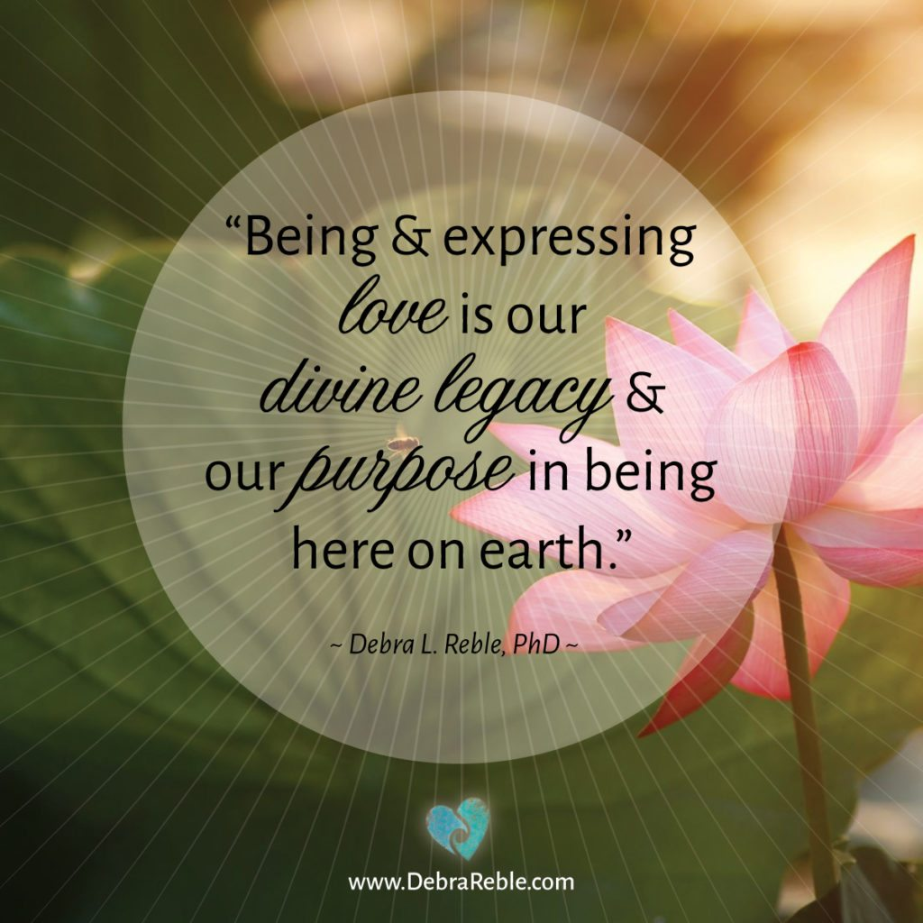 Quote Being Expressing Love Is Our Divine Legacy Debra L