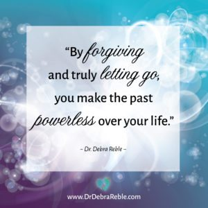 "QUOTE: ""By forgiving and truly letting go..."""