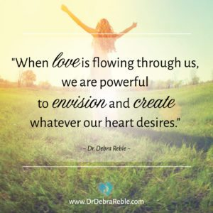 QUOTE: When love is flowing through us, we are powerful to envision and....