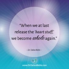 "QUOTE: When we at last release the ""heart stuff,"" we become whole again."
