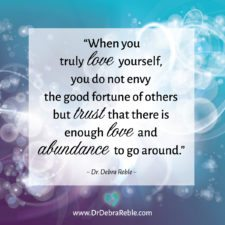 QUOTE: When you truly love yourself, you do not envy the goof fortune of others but….
